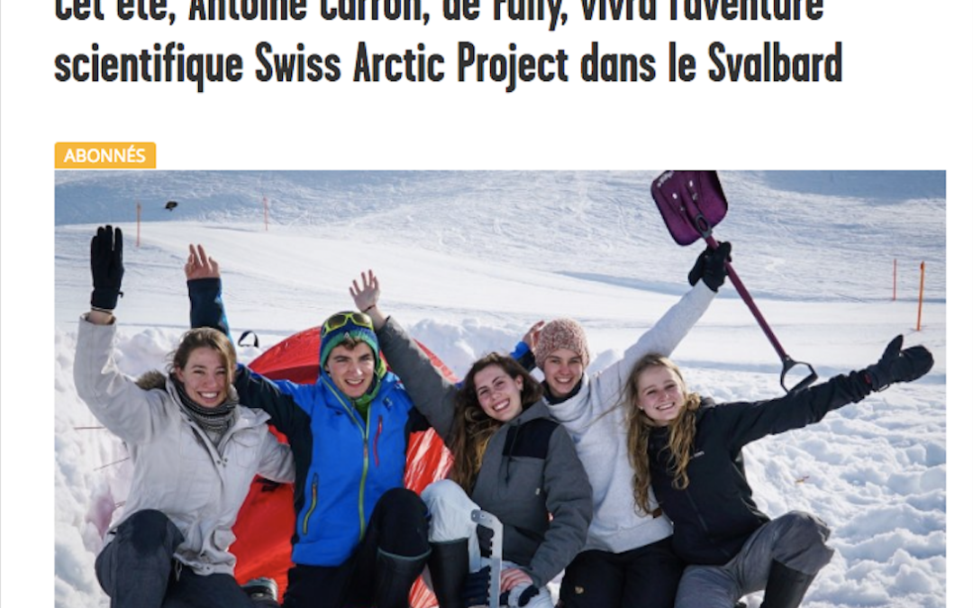 """Le Nouvelliste: """"Cet été, Antoine Carron, de Fully, vivra l'aventure scientifique Swiss Arctic Project dans le Svalbard"""""""